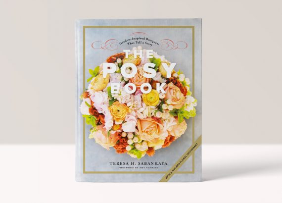The Posy Book: Teresa H. Sabankaya, Foreword by Amy Stewart - Beautiful Heirloom Home