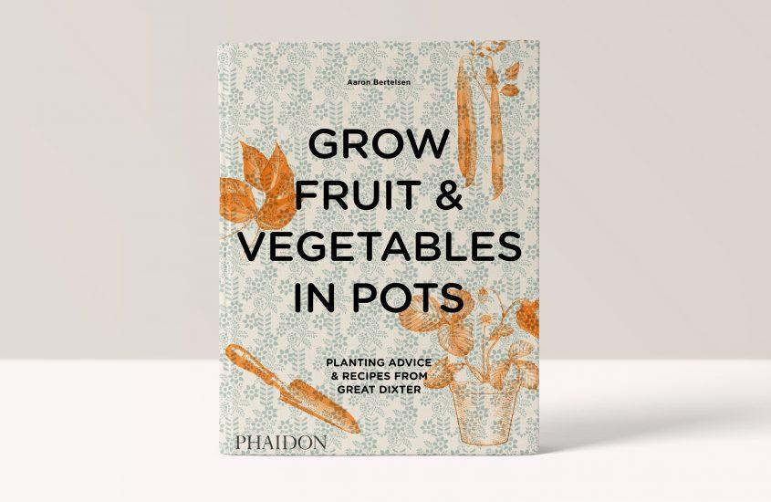 Grow Fruit & Vegetables in Pots – Aaron Bertelsen