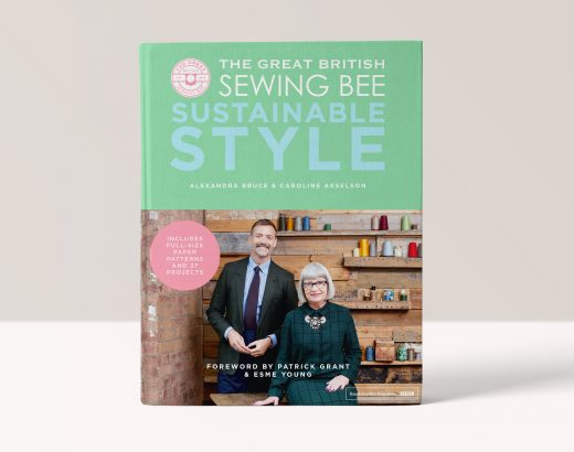 The Great British Sewing Bee: Sustainable Style - Caroline Akselson, Alexandra Bruce