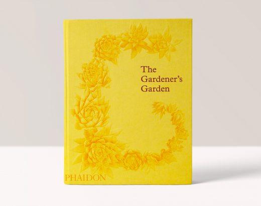 The Gardener's Garden - Phaidon Editors - Beautiful Heirloom Home