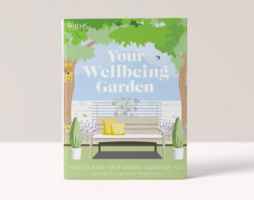 RHS Your Wellbeing Garden: How to Make Your Garden Good for You - Science, Design, Practice - Royal Horticultural Society
