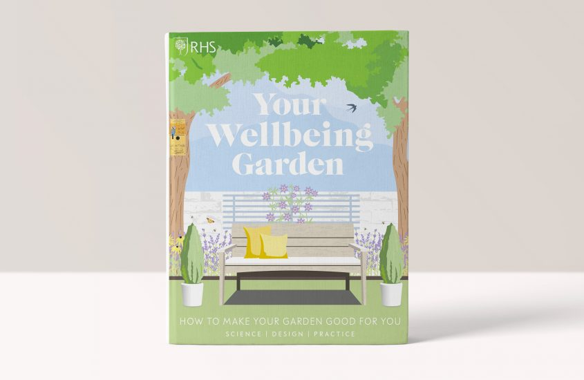 RHS Your Wellbeing Garden: How to Make Your Garden Good for You – Science, Design, Practice – Royal Horticultural Society