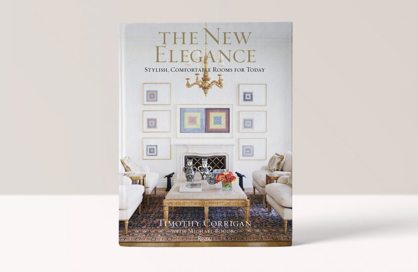 The New Elegance: Stylish, Comfortable Rooms for Today – Timothy Corrigan