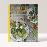 From the Veg Patch: 10 favourite vegetables, 100 simple recipes everyone will love – Kathy Slack
