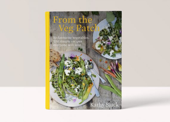 From the Veg Patch: 10 favourite vegetables, 100 simple recipes everyone will love - Kathy Slack