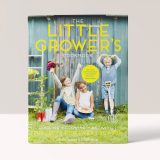 THE LITTLE GROWER'S COOKBOOK: PROJECTS FOR EVERY SEASON