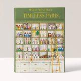 Timeless Paris: Ateliers – Emporiums – Savoir Faire by Marin Montague